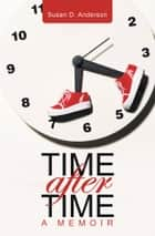 Time After Time ebook by Susan D. Anderson