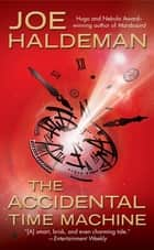 The Accidental Time Machine ebook by Joe Haldeman