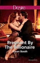 Pregnant By The Billionaire ebook by Karen Booth