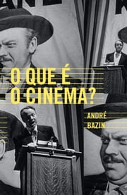 O que é o cinema? ebook by André Bazin