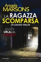 La ragazza scomparsa eBook by Angela Marsons