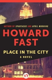 Place in the City ebook by Howard Fast