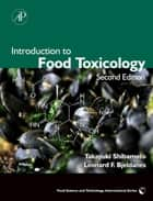 Introduction to Food Toxicology ebook by Takayuki Shibamoto, Leonard F. Bjeldanes