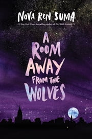 A Room Away From the Wolves ebook by Nova Ren Suma