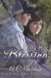 Black Hills Blessing - Black Hills Series, #2 ebook by A.C. Wilson