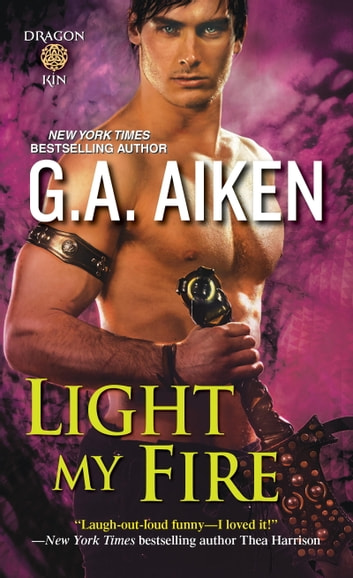 Light My Fire ebook by G.A. Aiken