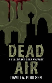 Dead Air - A Cullen and Cobb Mystery ebook by David A. Poulsen