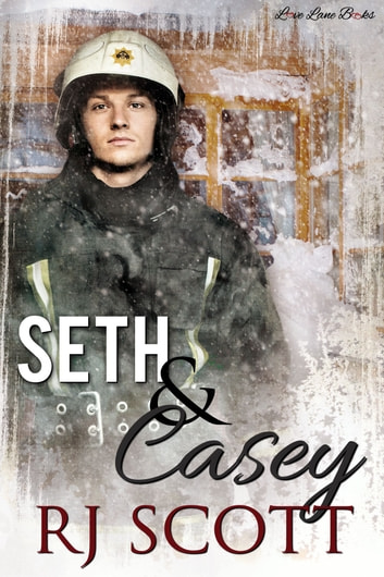 Seth and Casey - A Fire Fighter School Teacher Romance ebook by RJ Scott