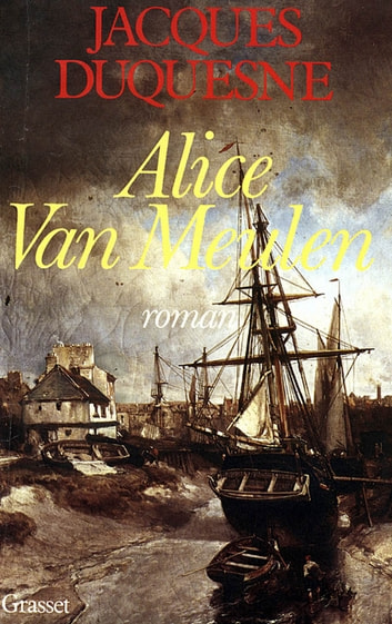 Alice Van Meulen eBook by Jacques Duquesne