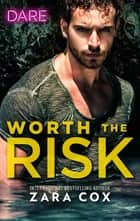 Worth the Risk ebook by Zara Cox