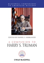 A Companion to Harry S. Truman ebook by Daniel S. Margolies