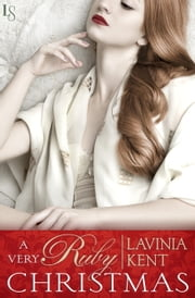 A Very Ruby Christmas - A Bound and Determined Novel ebook by Lavinia Kent