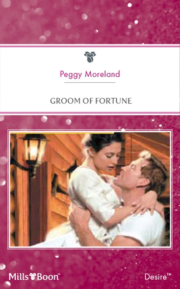 Groom Of Fortune ebook by Peggy Moreland