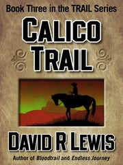 Calico Trail ebook by David R Lewis