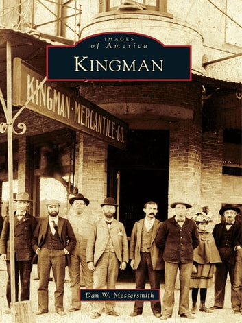 Kingman ebook by Dan W. Messersmith