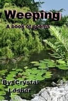 Weeping ebook by Crystal Lesher