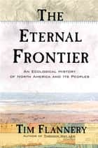 The Eternal Frontier ebook by Tim Flannery