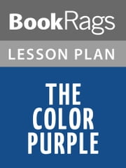 The Color Purple Lesson Plans ebook by BookRags