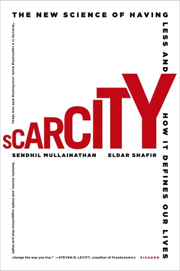 Scarcity - Why Having Too Little Means So Much ebook by Sendhil Mullainathan,Eldar Shafir
