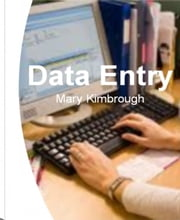 Data Entry - The Surprising, Unbiased Truth About Data Entry Business, Data Entry Companies, Data Entry Work From Home, Data Entry Training, Data Entry Jobs ebook by Mary Kimbrough