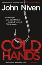 Cold Hands ebook by John Niven