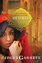 Desired: The Untold Story of Samson and Delilah ebook by Ginger Garrett