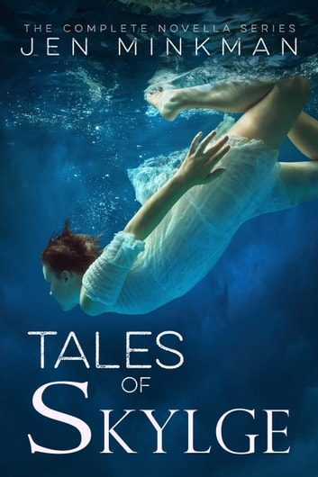 Tales of Skylge - (the complete box set) ebook by Jen Minkman