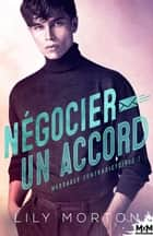 Négocier un accord - Messages contradictoires, T2 ebook by Lily Morton, Alexia Vaz