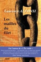 Les mailles du filet ebook by Laurence Alfonsi