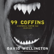 99 Coffins - A Historical Vampire Tale audiobook by David Wellington