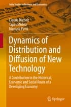 Dynamics of Distribution and Diffusion of New Technology ebook by Claude Diebolt,Tapas Mishra,Mamata Parhi