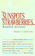 From Sunspots to Strawberries... ebook by Rudolf Steiner