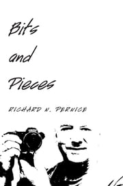 Bits and Pieces ebook by Richard N. Pernice