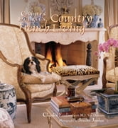 Charles Faudree's Country French Living ebook by Charles Faudree