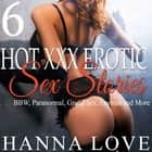 Hot xxx Erotic Sex Stories(Bundle 1) - BBW, Paranormal, Group Sex, Lesbian and More audiobook by Hanna Love, T. K. Love