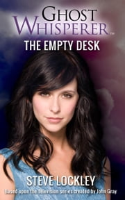 Ghost Whisperer: The Empty Desk ebook by Steve Lockley