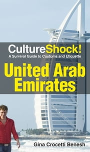 CultureShock! UAE - A Survival Guide to Customs and Etiquette ebook by Gina Crocetti Banesh