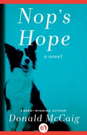 Nop's Hope - A Novel ebook by Donald McCaig