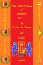 The Third Book of Beloved Part 2 eBook by Forester de Santos