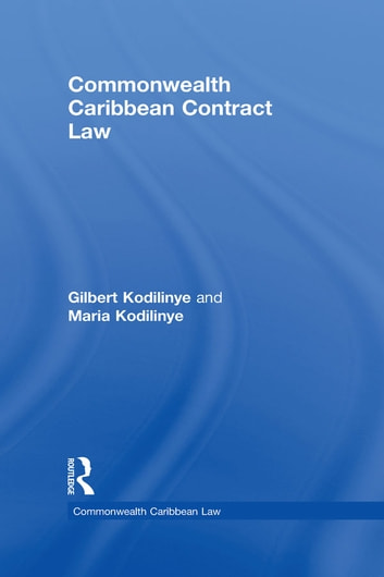 Commonwealth Caribbean Contract Law ebook by Gilbert Kodilinye,Maria Kodilinye