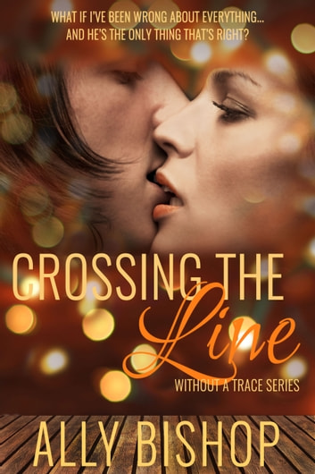 Crossing the Line - a contemporary erotic fiction ebook by Ally Bishop
