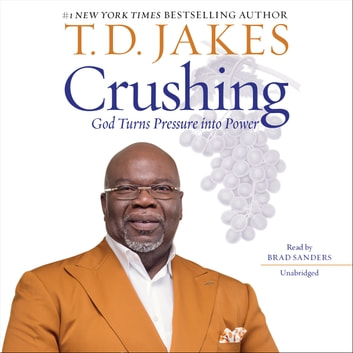 Crushing - God Turns Pressure into Power audiobook by T. D. Jakes