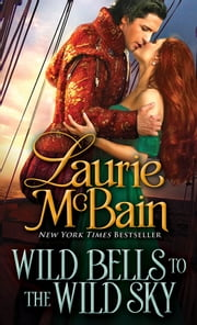 Wild Bells to the Wild Sky ebook by Laurie McBain