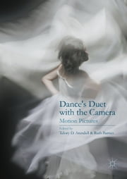 Dance's Duet with the Camera - Motion Pictures ebook by Telory D. Arendell,Ruth Barnes