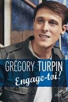 Engage-toi ! ebook by Grégory Turpin, Jean Vanier