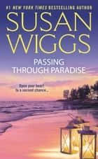 Passing Through Paradise ebook by Susan Wiggs