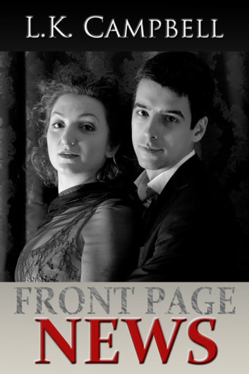Front Page News ebook by L.K. Campbell