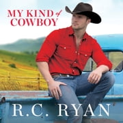 My Kind of Cowboy audiobook by R.C. Ryan