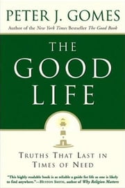 The Good Life ebook by Peter J. Gomes