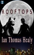 Rooftops ebook by Ian Thomas Healy